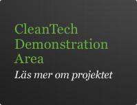 CleanTech Demonstration Area - Läs mer om projektet